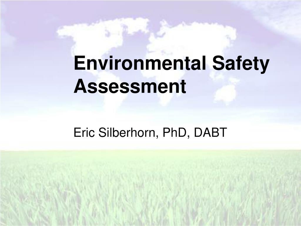 Environmental Safety Assessment