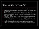resume writer hats on