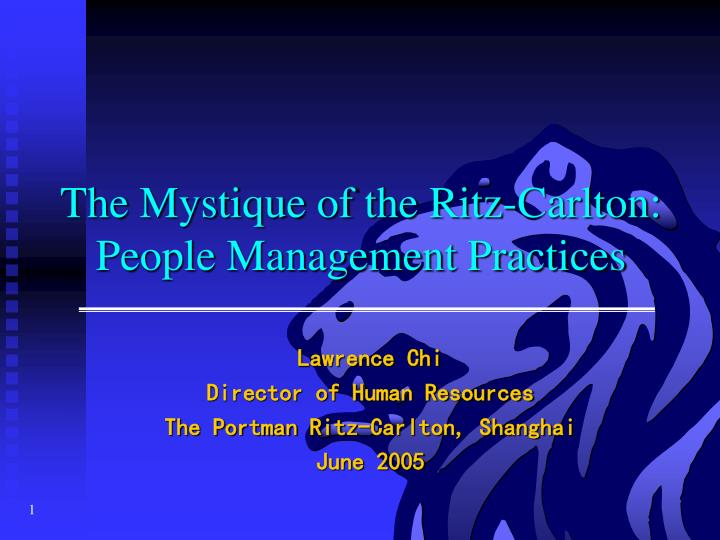 The mystique of the ritz carlton people management practices
