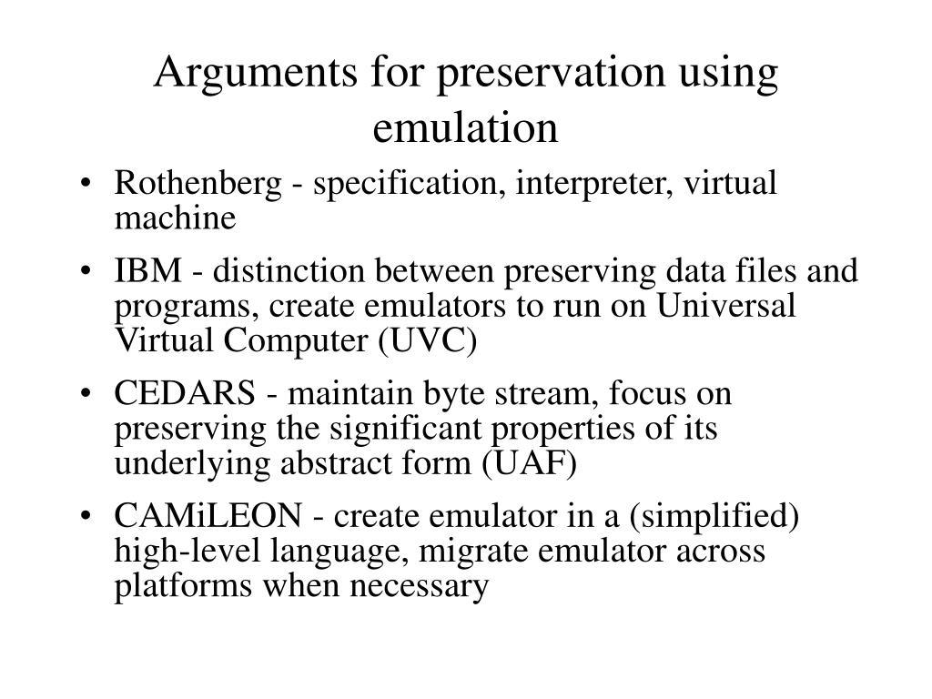 Arguments for preservation using emulation