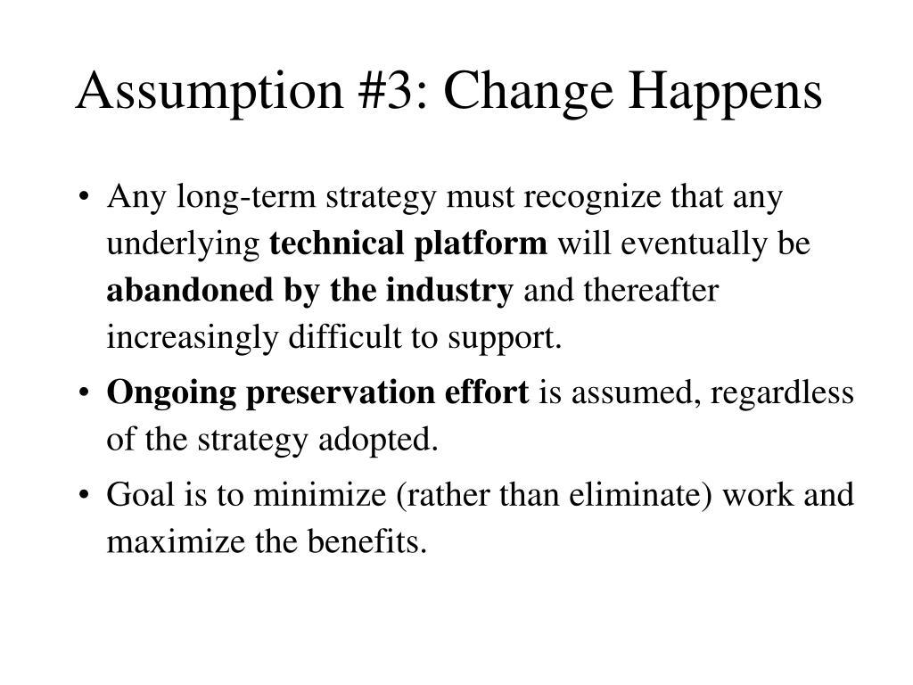 Assumption #3: Change Happens