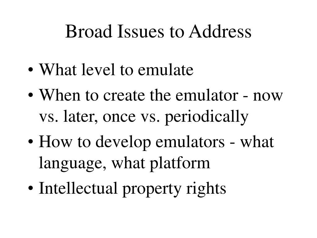 Broad Issues to Address