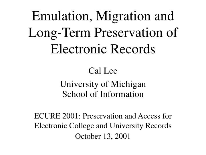 Emulation migration and long term preservation of electronic records
