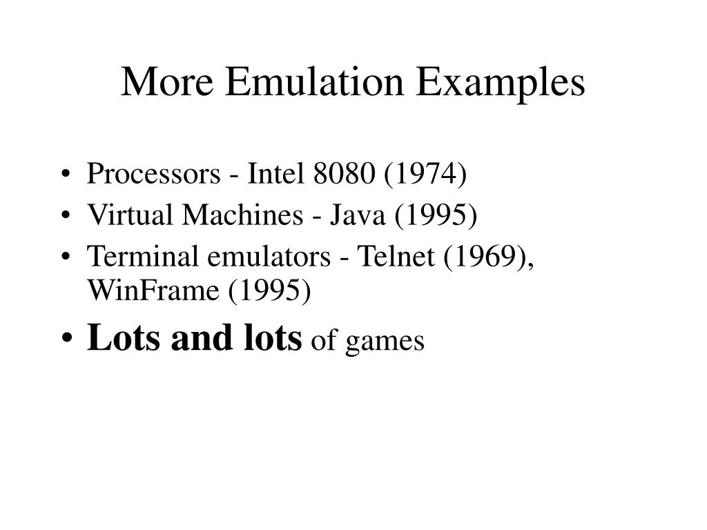 More Emulation Examples