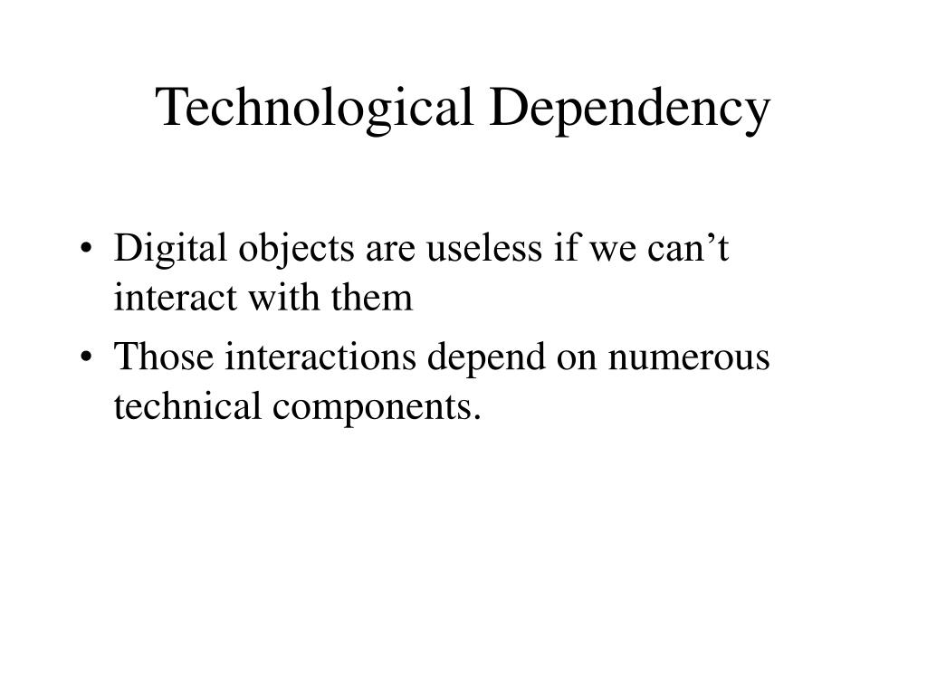 Technological Dependency