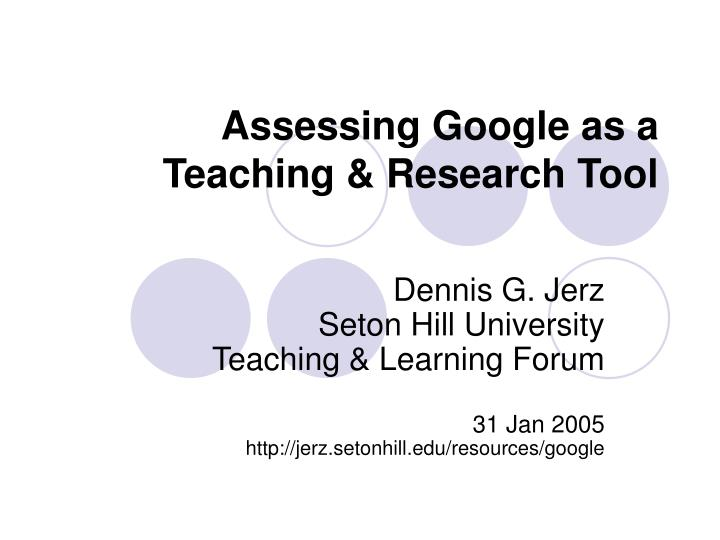 assessing google as a teaching research tool n.