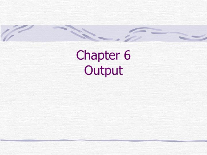 chapter 6 output n.