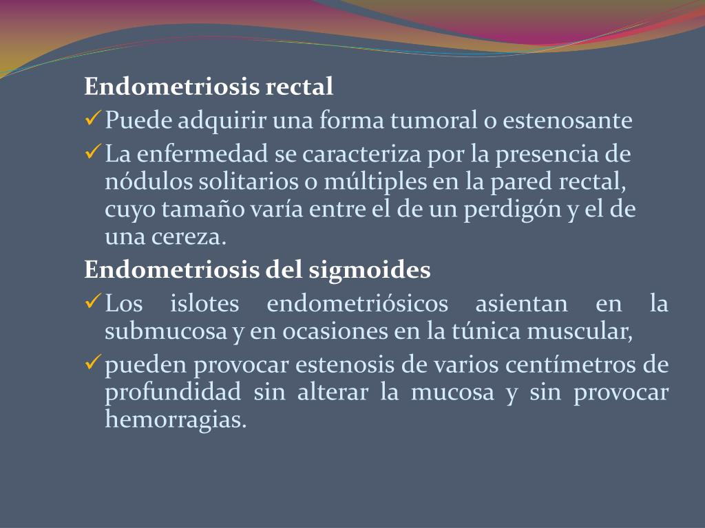 Endometriosis rectal
