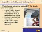 output devices for physically challenged users35
