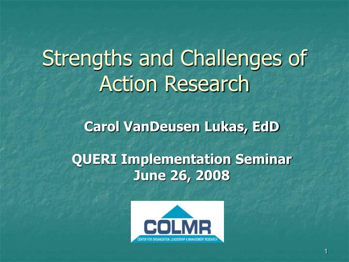 strengths and challenges of action research n.