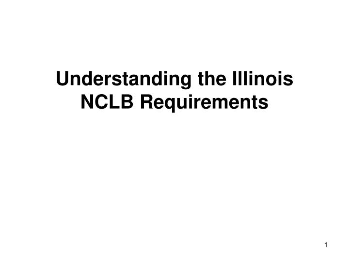 Understanding the illinois nclb requirements