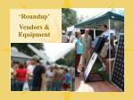 roundup vendors equipment