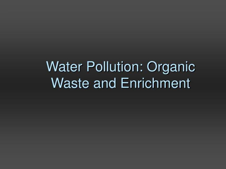 water pollution organic waste and enrichment n.