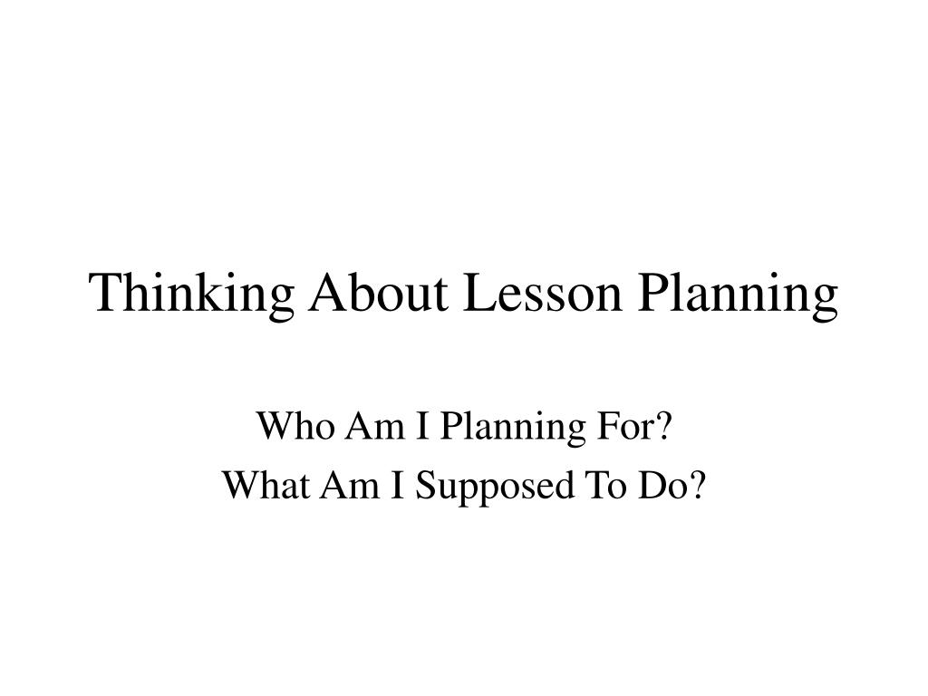 Thinking About Lesson Planning