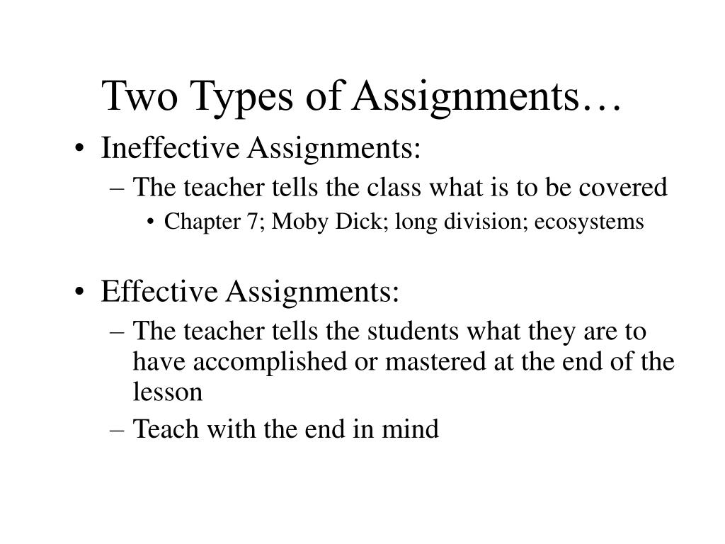 Two Types of Assignments…