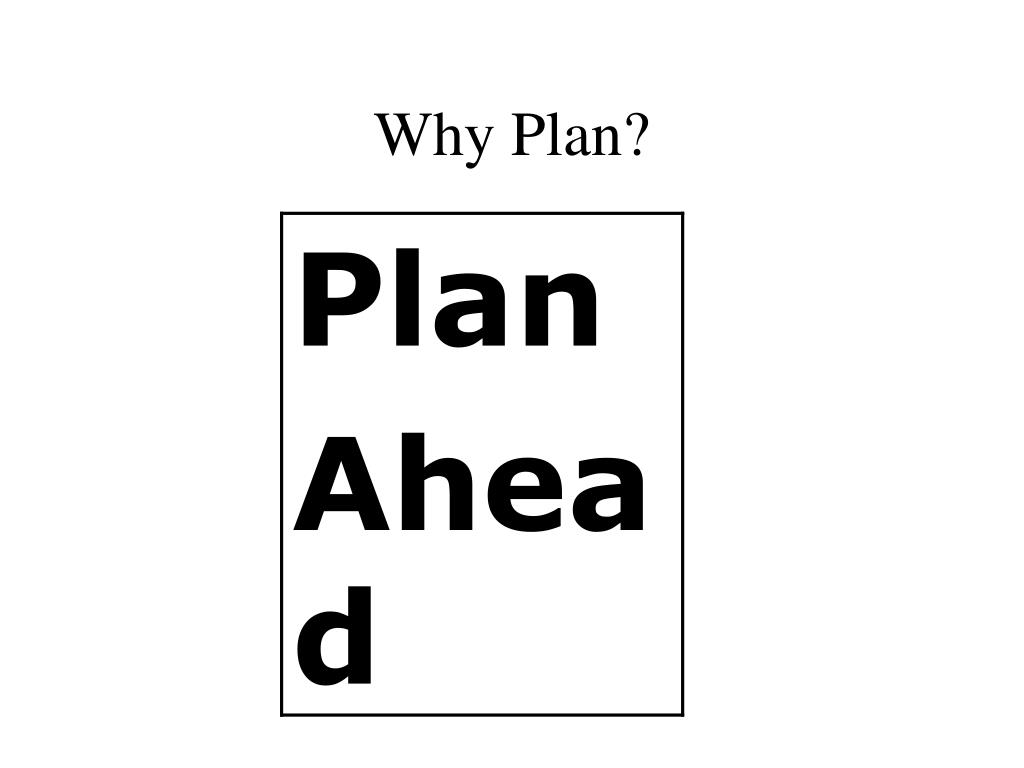 Why Plan?