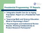 presidential programming tf reports