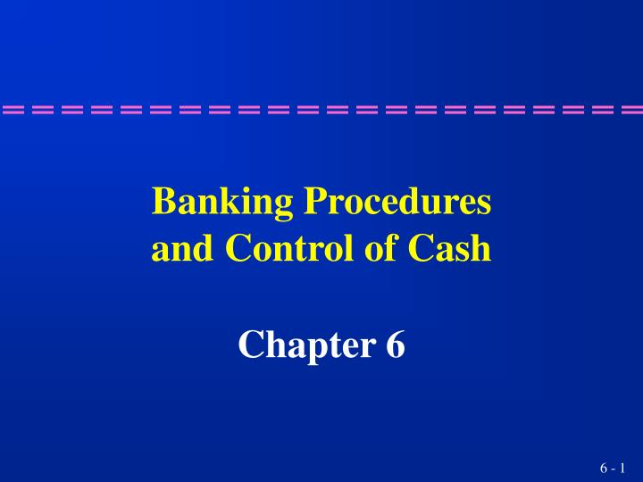 banking procedures and control of cash n.