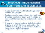 breakfast requirements for fruits and vegetables