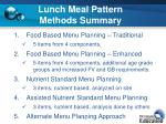 lunch meal pattern methods summary