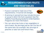 requirements for fruits and vegetables
