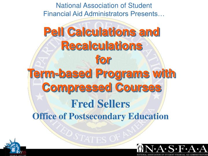 pell calculations and recalculations for term based programs with compressed courses n.