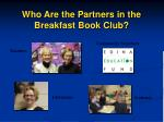 who are the partners in the breakfast book club