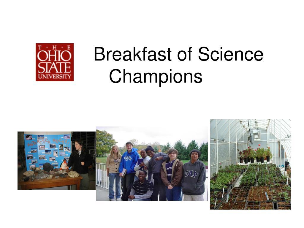 breakfast of science champions l.