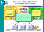 conclusion wireless gis workflow convergence of technologies