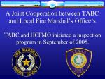 a joint cooperation between tabc and local fire marshal s office s