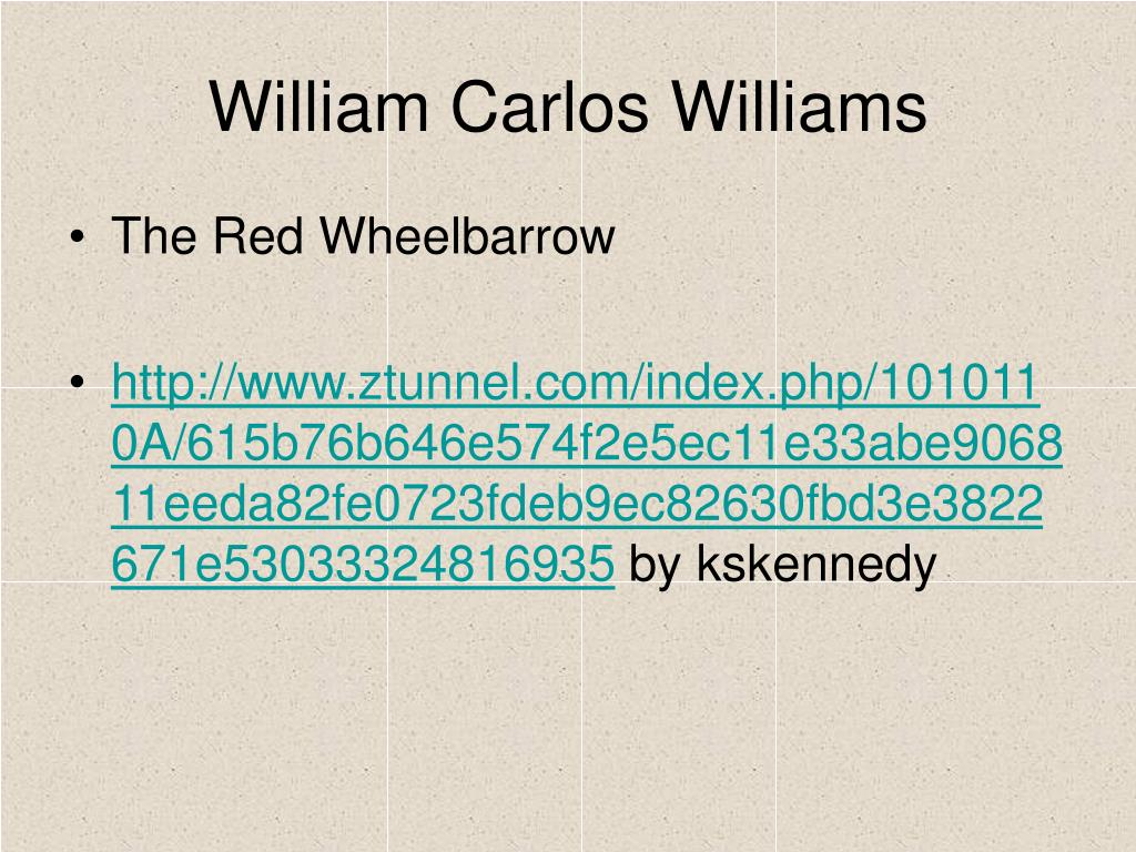 """the lessons learned in the red wheelbarrow by williams carlos williams Reviewing it for the william carlos williams  complete destruction,"""" """"the red wheelbarrow,"""" and """"the  his lessons with williams."""