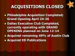 acquisitions closed