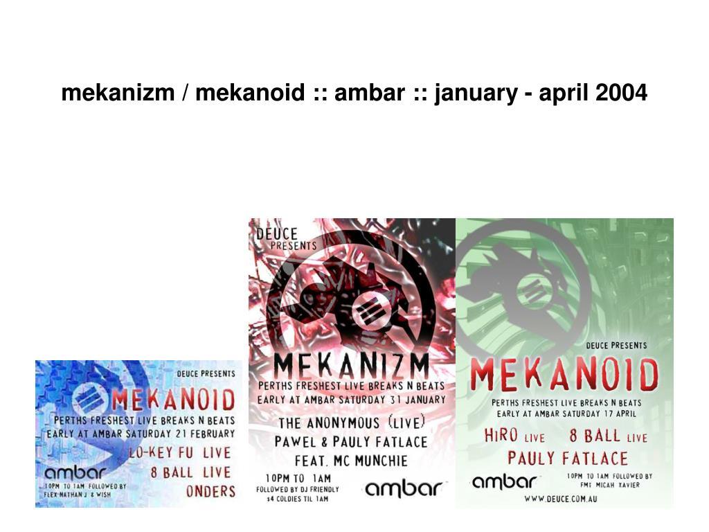 mekanizm / mekanoid :: ambar :: january - april 2004