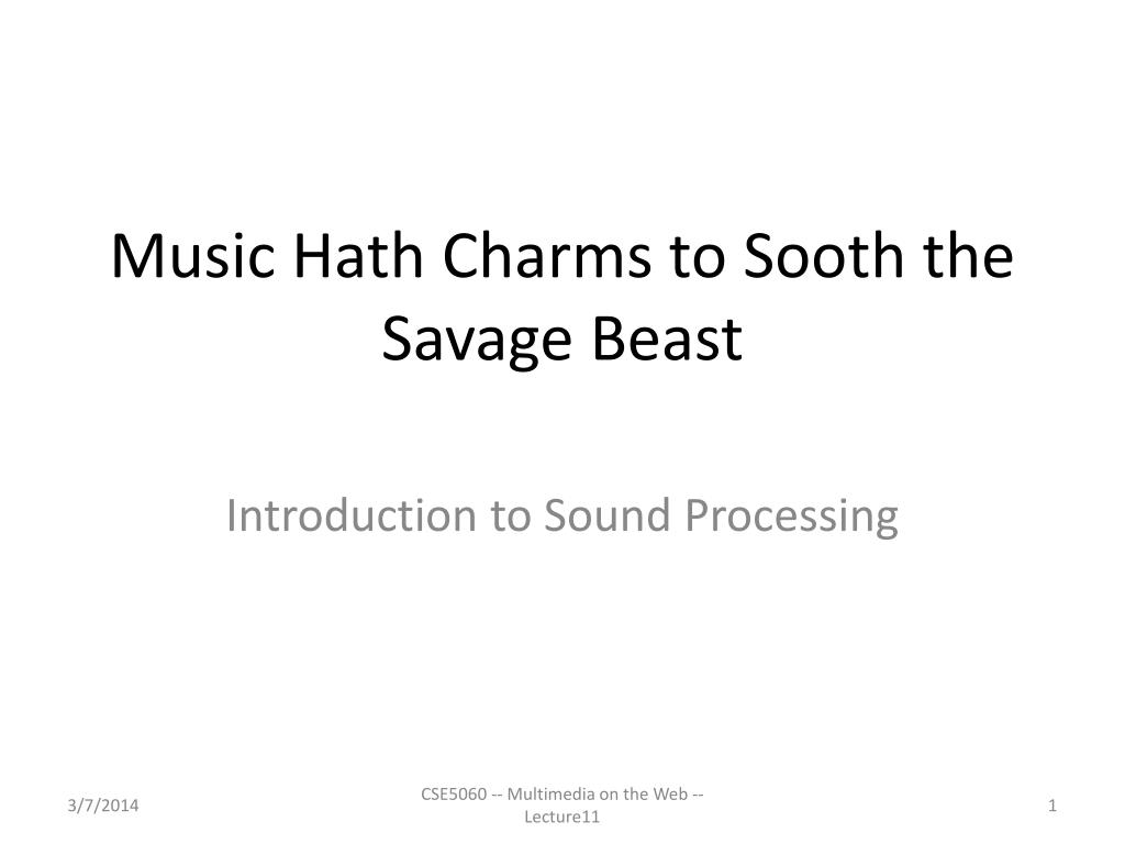 music hath charms to sooth the savage beast l.