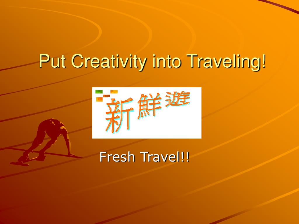 put creativity into traveling l.