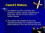 case 2 history