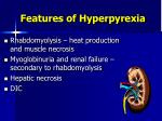 features of hyperpyrexia