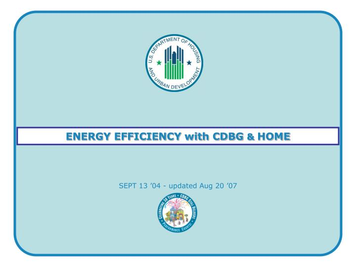 Energy efficiency with cdbg home