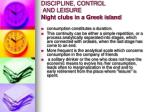 discipline control and leisure night clubs in a greek island24