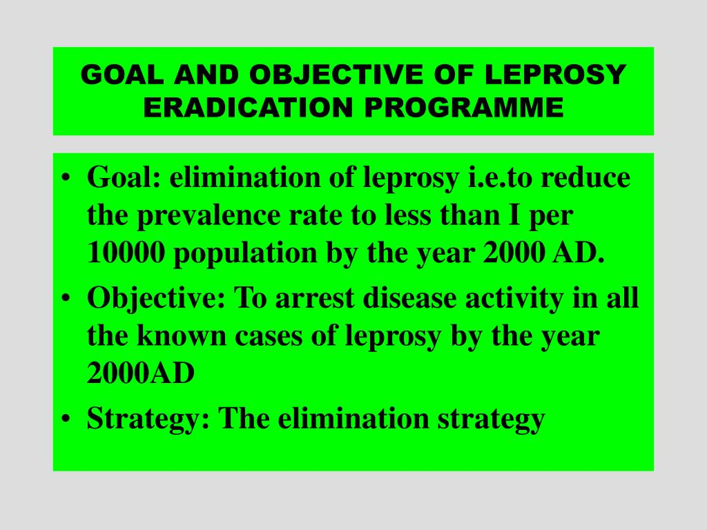 GOAL AND OBJECTIVE OF LEPROSY ERADICATION PROGRAMME