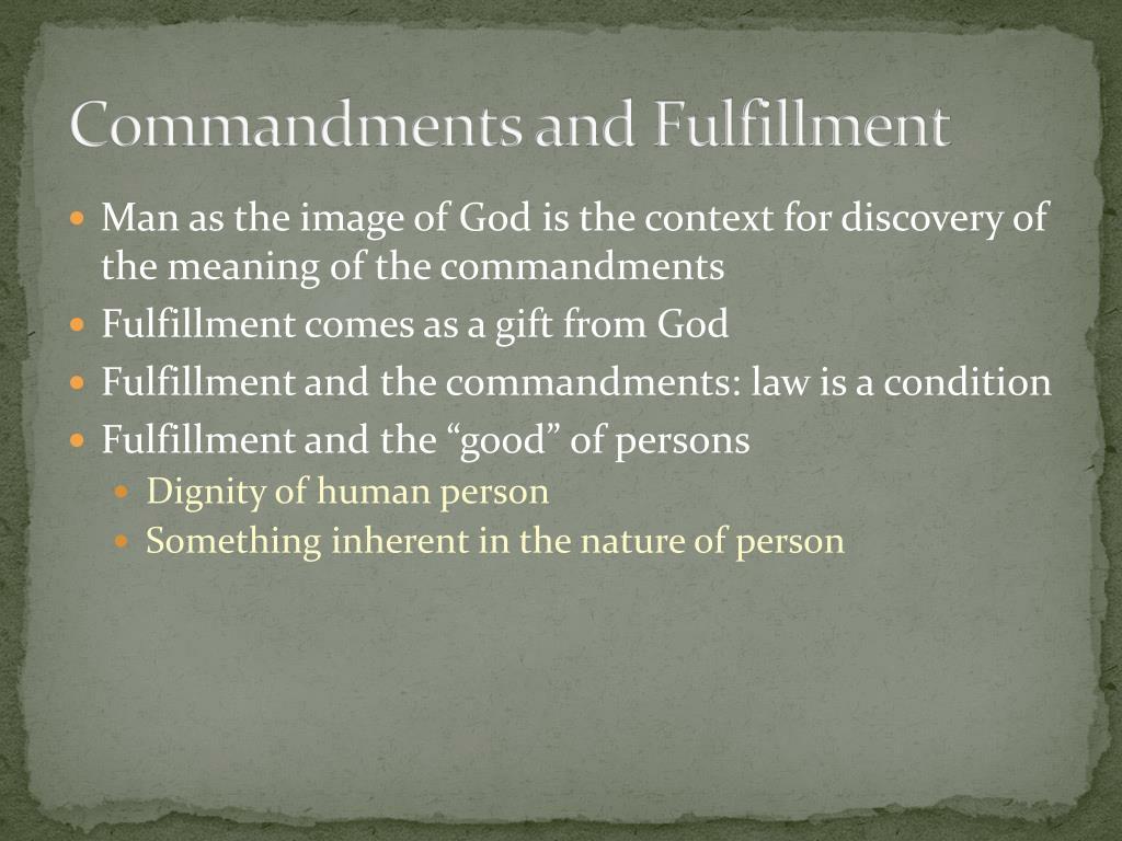 Commandments and Fulfillment