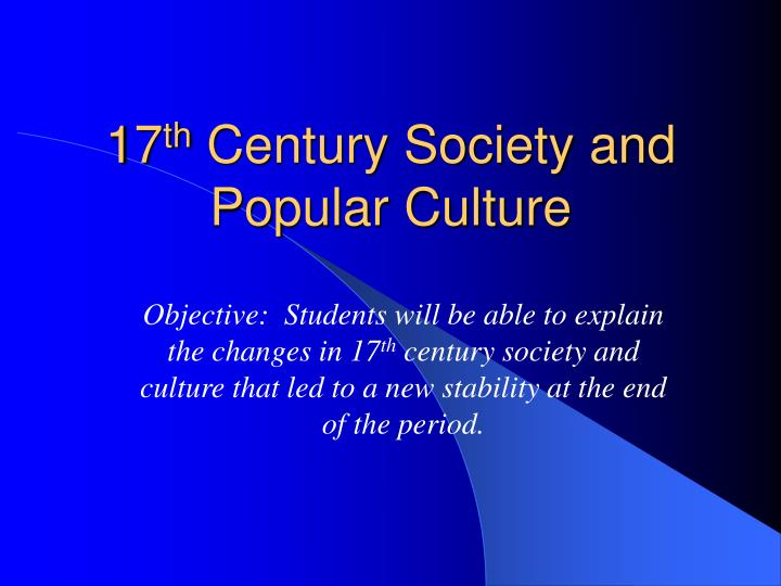 17 th century society and popular culture n.