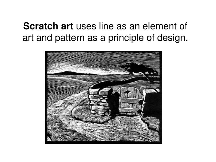 scratch art uses line as an element of art and pattern as a principle of design n.