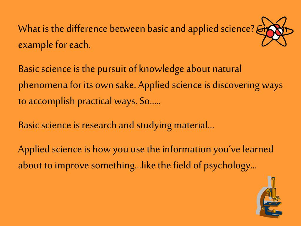 What is the difference between basic and applied science? Give an example for each.