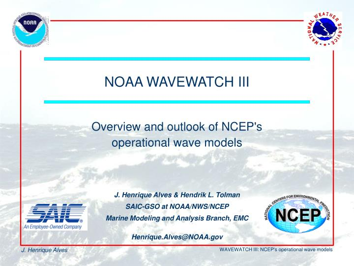 overview and outlook of ncep s operational wave models n.
