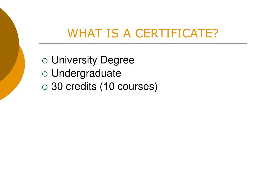 WHAT IS A CERTIFICATE?