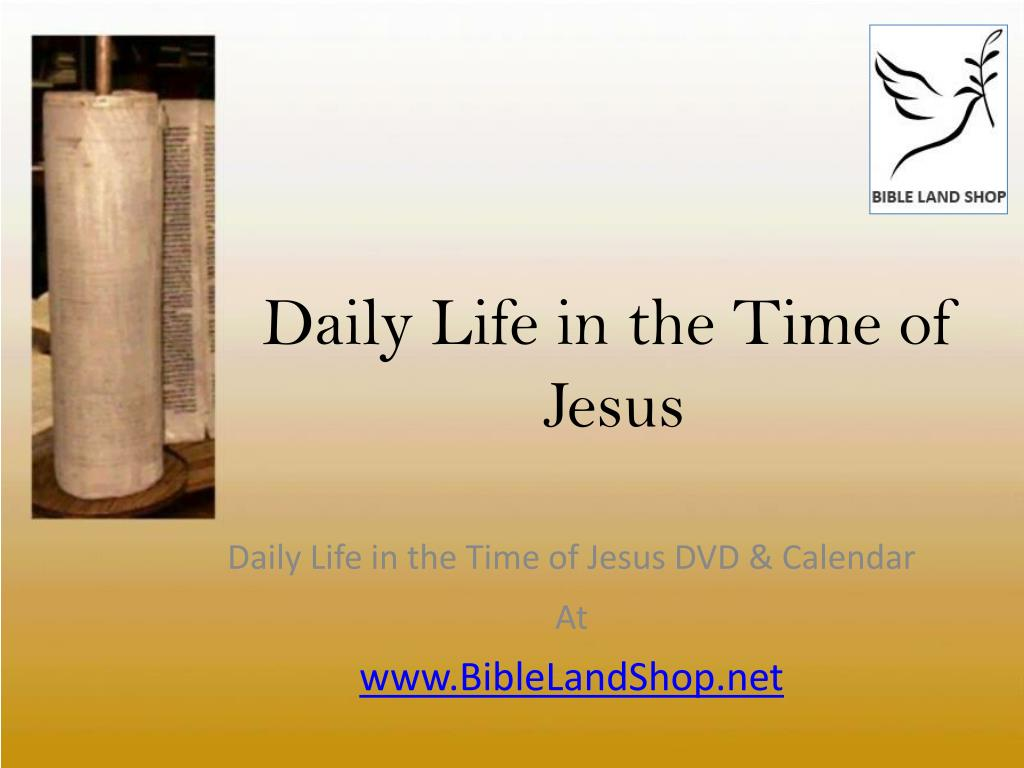 daily life in the time of jesus l.