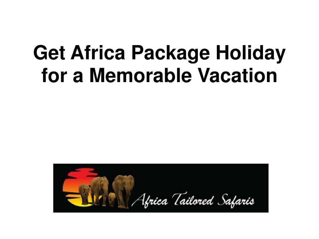 get africa package holiday for a memorable vacation l.