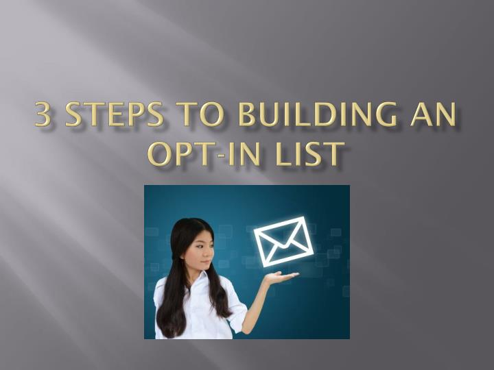 3 steps to building an opt in list n.