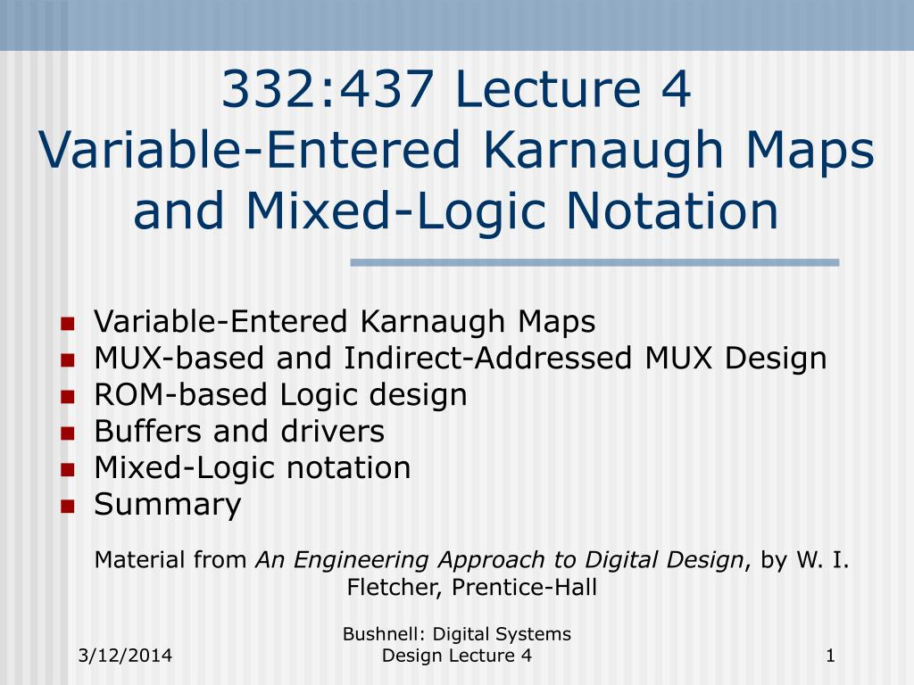 332 437 lecture 4 variable entered karnaugh maps and mixed logic notation l.